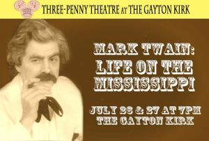 Mark Twain: Life on the Mississippi July 26 & 27, 2013